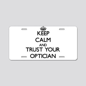 Keep Calm and Trust Your Optician Aluminum License