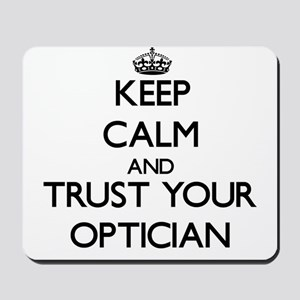 Keep Calm and Trust Your Optician Mousepad