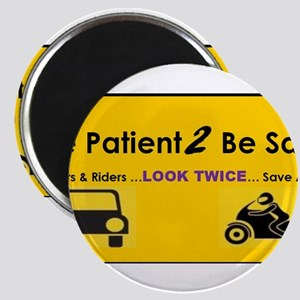 Be Patient 2 Be Safe Magnets