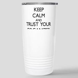 Keep Calm and Trust Your Organizer Travel Mug