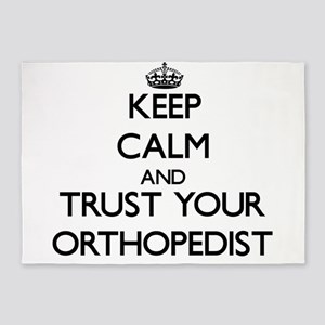 Keep Calm and Trust Your Orthopedist 5'x7'Area Rug