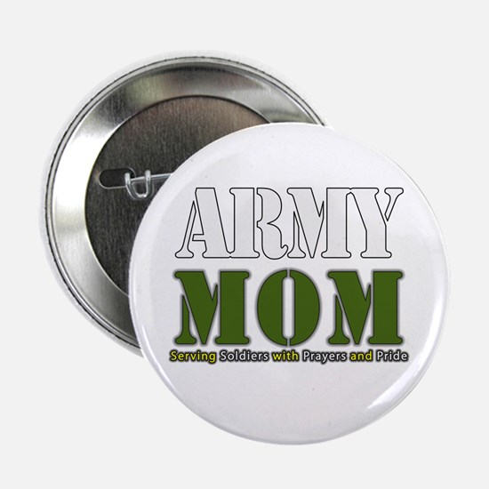 "Army Mom Prayers 2.25"" Button"
