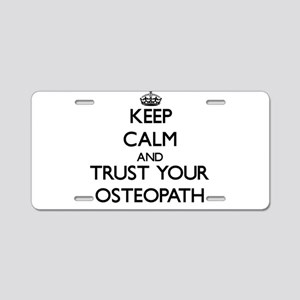 Keep Calm and Trust Your Osteopath Aluminum Licens