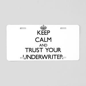 Keep Calm and Trust Your Underwriter Aluminum Lice