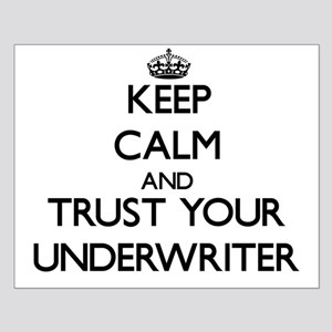 Keep Calm and Trust Your Underwriter Posters