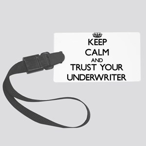 Keep Calm and Trust Your Underwriter Luggage Tag