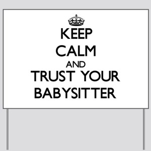 keep calm and trust your babysitter yard sign