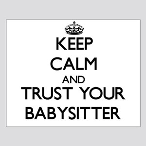 Keep Calm and Trust Your Babysitter Posters