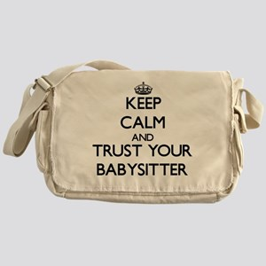 Keep Calm and Trust Your Babysitter Messenger Bag