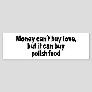 polish food (money) Bumper Sticker