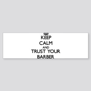 Keep Calm and Trust Your Barber Bumper Sticker