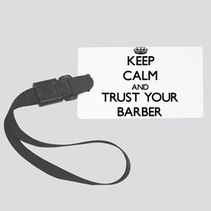 Keep Calm and Trust Your Barber Luggage Tag