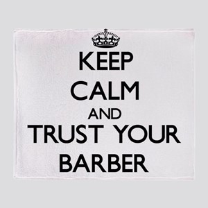 Keep Calm and Trust Your Barber Throw Blanket