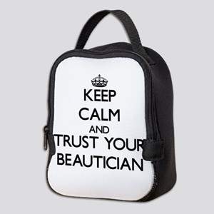 Keep Calm and Trust Your Beautician Neoprene Lunch