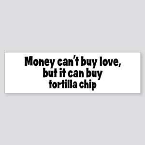 tortilla chip (money) Bumper Sticker