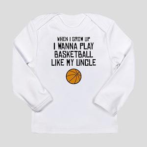 Basketball Like My Uncle Long Sleeve T-Shirt