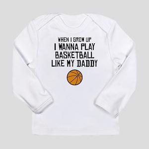 Basketball Like My Daddy Long Sleeve T-Shirt