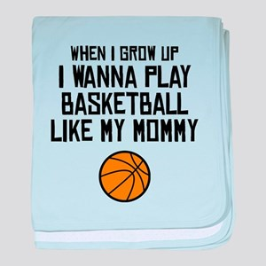 Basketball Like My Mommy baby blanket