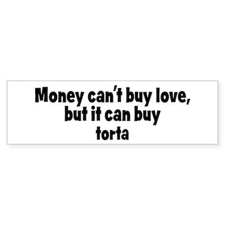 torta (money) Bumper Sticker