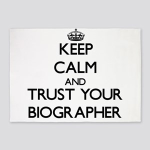 Keep Calm and Trust Your Biographer 5'x7'Area Rug