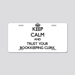 Keep Calm and Trust Your Bookkeeping Clerk Aluminu