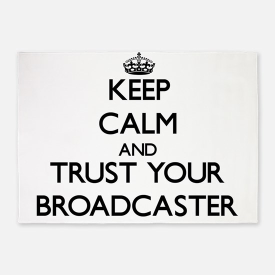 Keep Calm and Trust Your Broadcaster 5'x7'Area Rug