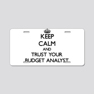 Keep Calm and Trust Your Budget Analyst Aluminum L