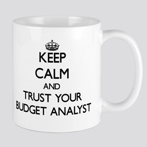 Keep Calm and Trust Your Budget Analyst Mugs