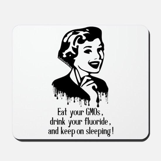 Eat Gmo, Drink Fluoride, & Sleep Mousepad