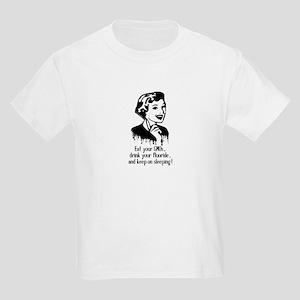 Eat Gmo, Drink Fluoride, & Slee Kids Light T-Shirt