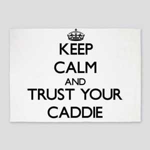 Keep Calm and Trust Your Caddie 5'x7'Area Rug