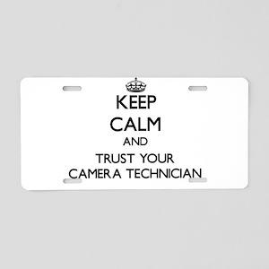 Keep Calm and Trust Your Camera Technician Aluminu