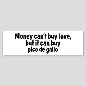 pico de gallo (money) Bumper Sticker
