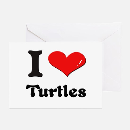 I love turtles  Greeting Cards (Pk of 10)