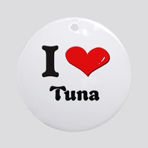 I love tuna  Ornament (Round)