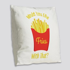 Would You Like With That ? Burlap Throw Pillow