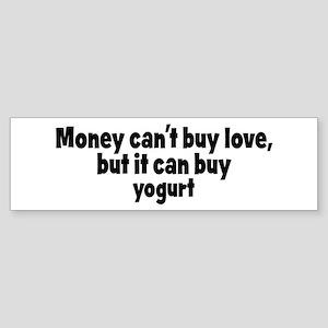 yogurt (money) Bumper Sticker