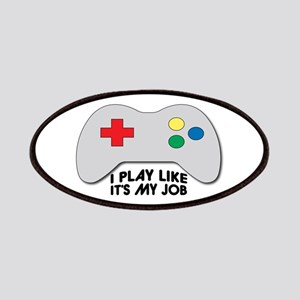 I Play Like Its My Job Patches