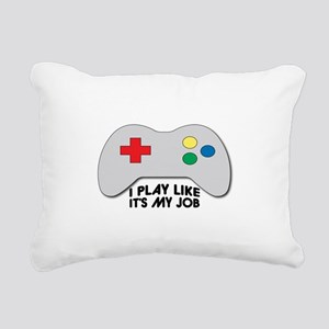 I Play Like Its My Job Rectangular Canvas Pillow