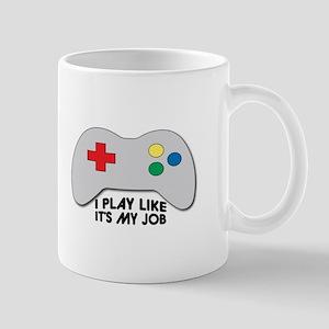 I Play Like Its My Job Mugs