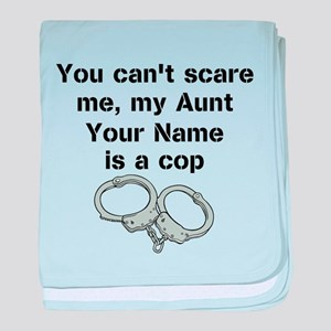 My Aunt Is A Cop (Custom) baby blanket