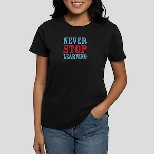 Never Stop Learning Women's Dark T-Shirt