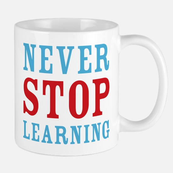 Never Stop Learning Mug
