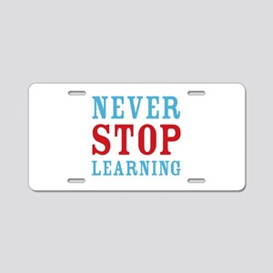 Never Stop Learning Aluminum License Plate