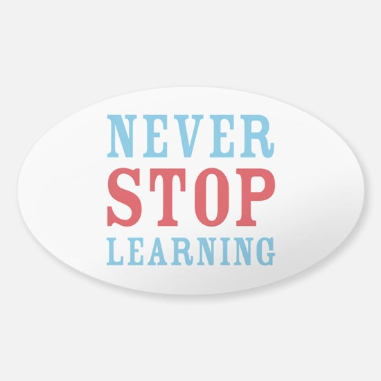 Never Stop Learning Sticker (Oval 10 pk)