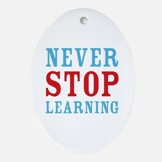 Never Stop Learning Ornament (Oval)