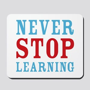 Never Stop Learning Mousepad