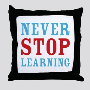 Never Stop Learning Throw Pillow