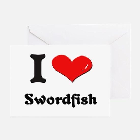 I love swordfish  Greeting Cards (Pk of 10)