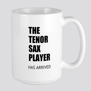 THE TENOR SAX PLAYER HAS ARRIVED Mugs